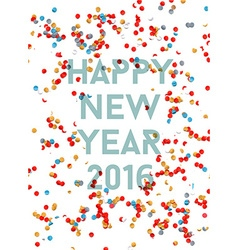 Happy new year 2016 confetti party holiday poster vector