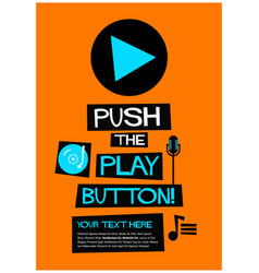 push the play button vector image vector image