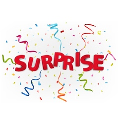 Surprise with colorful confetti vector