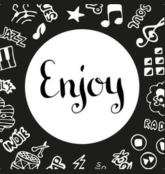 Enjoy music handwritten ink lettering hand drawn vector