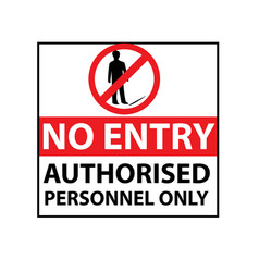 No entry authorised personnel only sign vector
