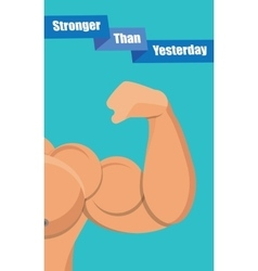 Stronger than yesterday vector