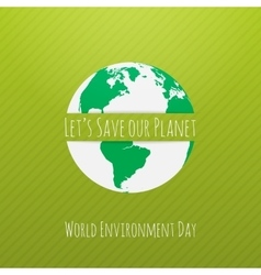 World Environment Day Earth Concept Template vector image vector image