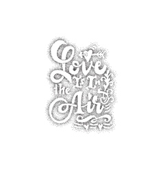 Love is it in air hand-lettering text handmade vector