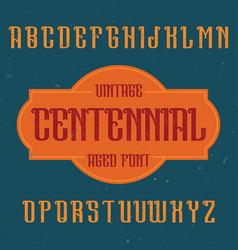 Vintage label font named centennial vector