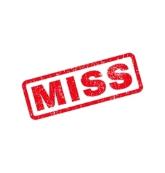Miss text rubber stamp vector