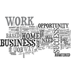 Work at a home based business opportunity skill vector