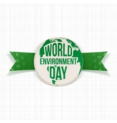 World Environment Day Earth Label and Ribbon vector image