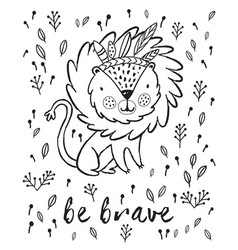 Be brave cute lion cartoon in vector