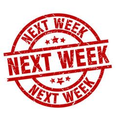 Next week round red grunge stamp vector