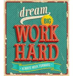 Dream big hard work vector image vector image