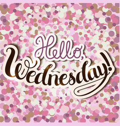 Hello wednesday vector