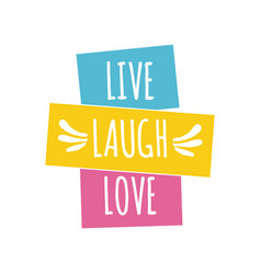 Live laugh love quote lettering vector