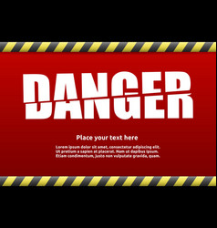 Danger warning sign template for your text vector