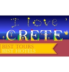 I love crete inscription holiday houses font vector