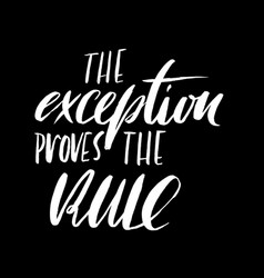 The exception proves the rule hand drawn vector