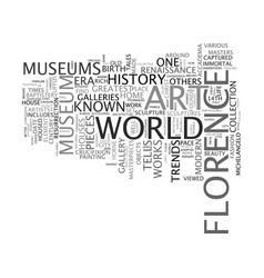 Florence museums at a glance text background word vector