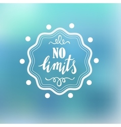No limits handdrawn phrase on blured vector