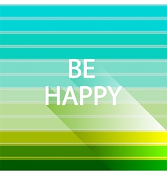 be happy light natural light color vector image