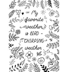my favorite weather is bird- chirping weather vector image
