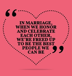 Inspirational love marriage quote in marriage when vector
