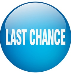 Last chance blue round gel isolated push button vector