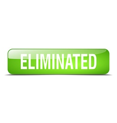 Eliminated green square 3d realistic isolated web vector