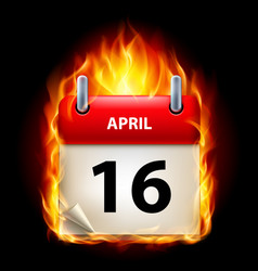 sixteenth april in calendar burning icon on black vector image vector image