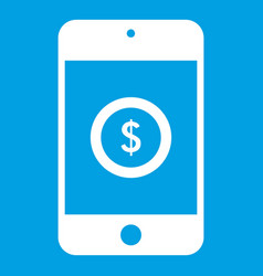 smartphone with dollar sign on display icon white vector image