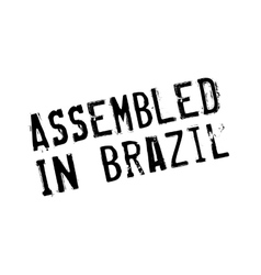 Assembled in brazil rubber stamp vector