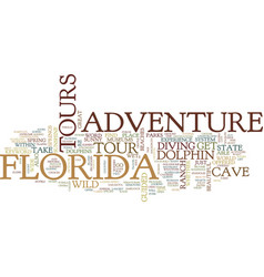 florida adventure tours text background word vector image