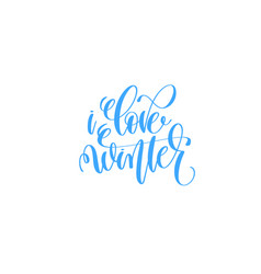 love winter blue hand lettering winter holidays vector image vector image