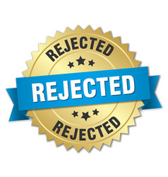 Rejected 3d gold badge with blue ribbon vector