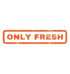 Only fresh rubber stamp vector