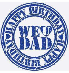 Happy birthday We love Dad stamp vector image