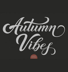 hand drawn lettering - welcome vibes elegant vector image