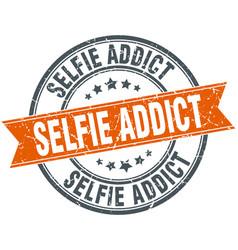 Selfie addict round grunge ribbon stamp vector