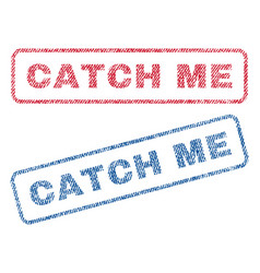 Catch me textile stamps vector