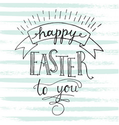 happy easter to you lettering vector image vector image