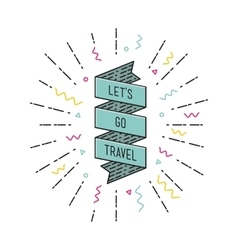 Lets go travel inspirational vector