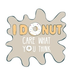 Inscription donut care with donut vector