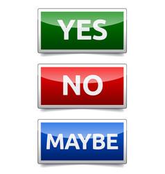Yes no maybe - three colorful sign with vector