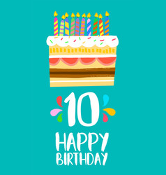 happy birthday cake card for 10 ten year party vector image vector image