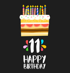 happy birthday cake card for 11 eleven year party vector image