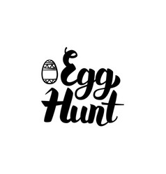Egg hunt handwritten calligraphy vector