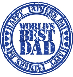 Happy fathers day worlds best dad stamp vector