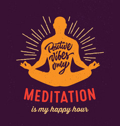 Meditation is my happy hour t-shirt design vector