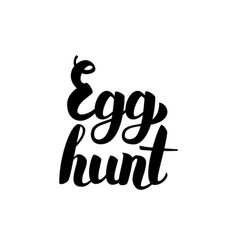 Egg hunt handwritten lettering vector