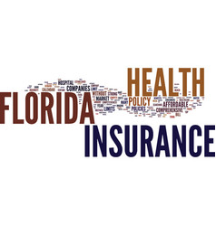 Florida health insurance text background word vector