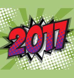 Abstract 2017 pop art comic book background vector